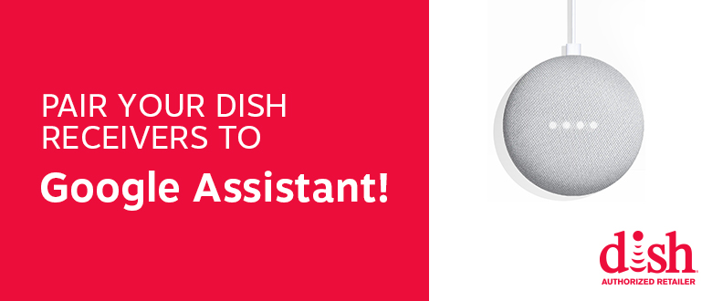 Pair your DISH Receivers to Google Assistant! | ACN Compass