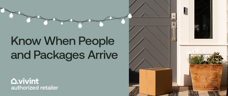 Know when people and packages arrive
