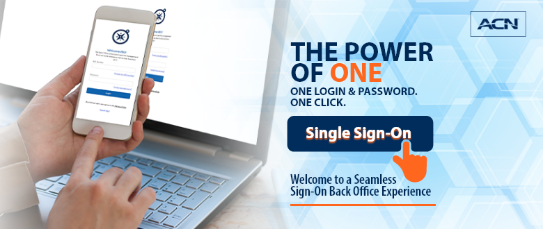 The Power of 1: One Login & Password. One Click. Welcome to a Seamless Sign-On Back Office Experience